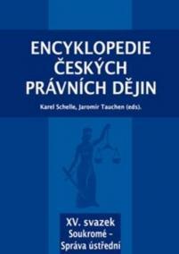 Encyklopedie českých právních dějin, XV. svazek Soukromé - Správa ústřední