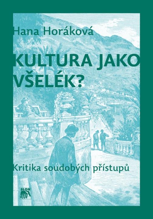Kniha: Kultura jako všelék? - Hana Horáková
