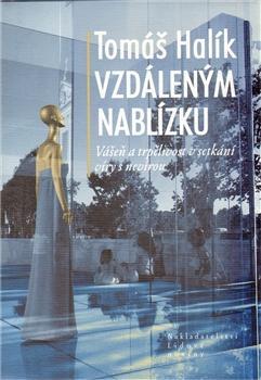 Kniha: Vzdáleným nablízku - Tomas Halik