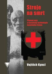 Stroje na smrt (Plynové vozy a nacistická technologie konečného řešení)