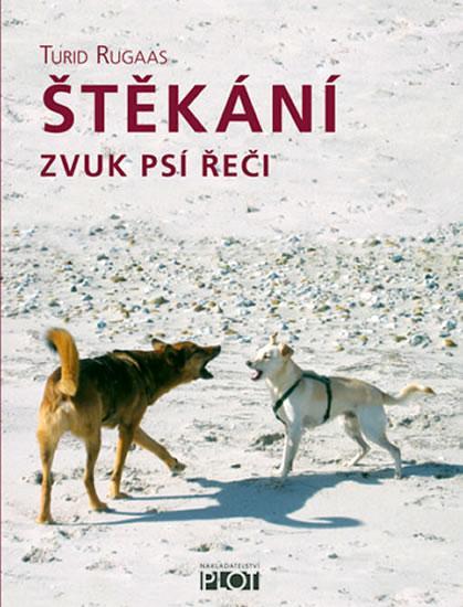 Kniha: Štěkání - Zvuk psí řeči - Rugaas Turid