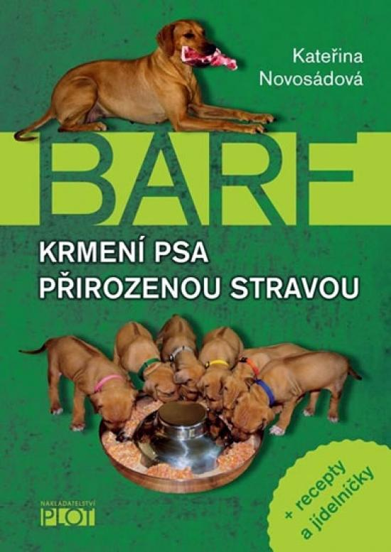 Kniha: Krmení psa přirozenou stravou + recepty a jídelníčky - Novosádová Kateřina