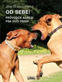 Od sebe! - Průvodce agresí psa vůčí psovi