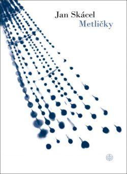 Kniha: Metličky - Jan Skácel