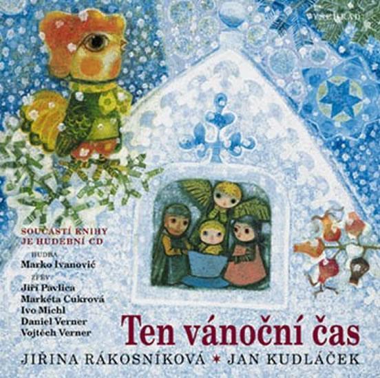 Kniha: Ten vánoční čas CD - Rákosníková Jiřina, Kudláček Jan
