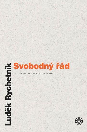 Kniha: Svobodný řád - Rychetník Luděk
