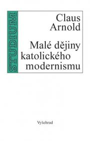 Malé dějiny katolického modernismu