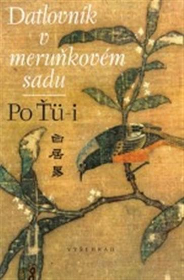 Kniha: Datlovník v meruňkovém sadu - Ťü-i Po