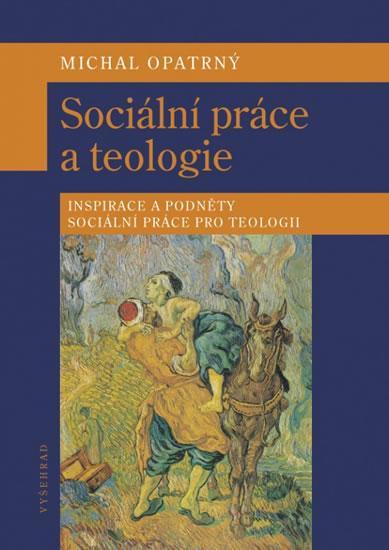 Sociální práce a teologie - Inspirace a podněty sociální práce pro teologii
