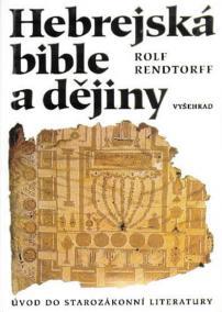 Hebrejská bible a dějiny - Úvod do starozákonní literatury