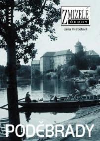 Zmizelé Čechy - Poděbrady