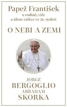 Kniha: Papež František: O nebi a zemi - Jorge Bergoglio