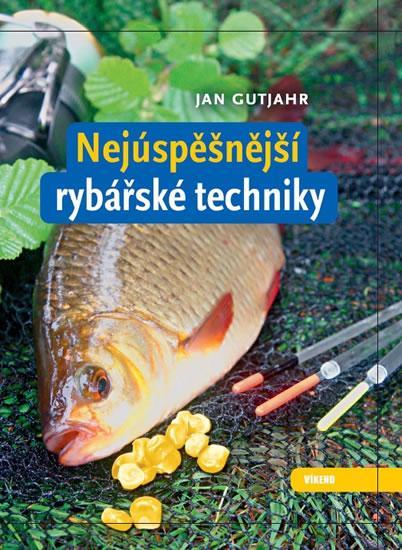 Kniha: Nejúspěšnější rybářské techniky - Gutjahr Jan