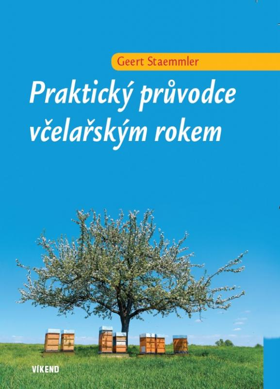 Kniha: Praktický průvodce včelařským rokem - Geert Staemmler