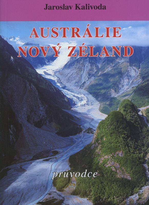 Kniha: Austrálie/Nový Zéland - průvodce - Jaroslav Kalivoda