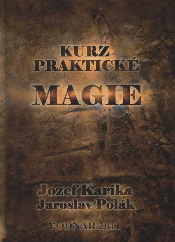 Kniha: Kurz praktické magie - Jozef Karika