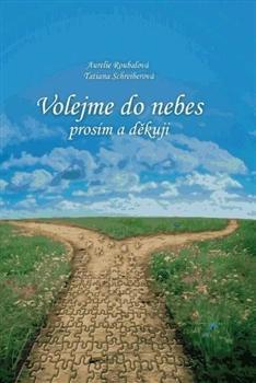 Kniha: Volejme do nebes prosím a děkuji - Aurelie Roubalová