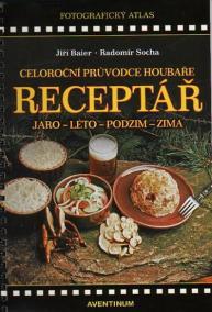 Receptář - Celoroční průvodce houbaře
