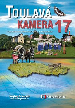 Kniha: Toulavá kamera 17 - Iveta Toušlová; Marek Podhorský; Josef Maršálek