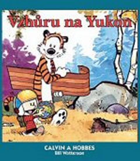 Kniha: Calvin a Hobbes 3 - Vzhůru na Yukon - Watterson Bill