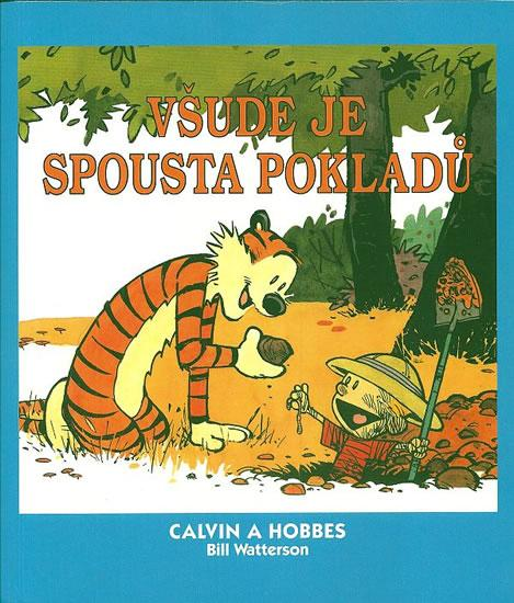 Kniha: Calvin a Hobbes 10 - Všude je spousta pokladů - Watterson Bill
