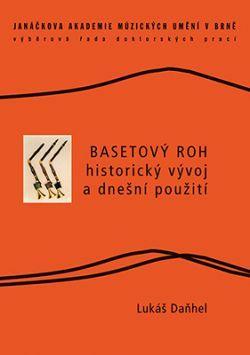 Kniha: Basetový roh – historický vývoj a dnešní použití - Daňhel Lukáš