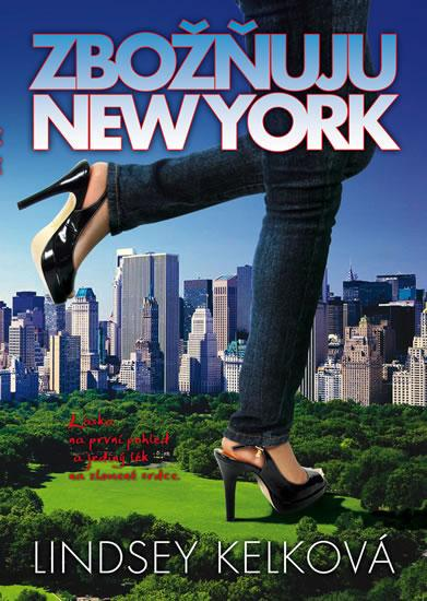 Kniha: Zbožňuju New York - brož. - Kelková Lindsey