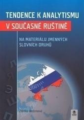 Tendence k analytismu v současné ruštině na materiálu jmenných slovních druhů