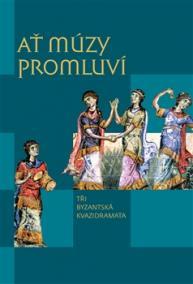 Ať múzy promluví - Tři byzantská kvazidr