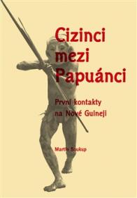 Cizinci mezi Papuánci - První kontakty n