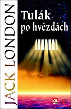 Kniha: Tulák po hvězdách - Jack London