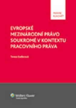 Kniha: Evropské mezinárodní právo soukromé v kontextu pracovního práva - Tereza Kadlecová