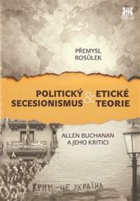 Politický secesionismus -amp; Etické teorie