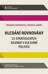 Hledání rovnováhy - 21 strategických dilemat v kulturní politice