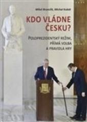 Kdo vládne Česku? - Poloprezidentský rež