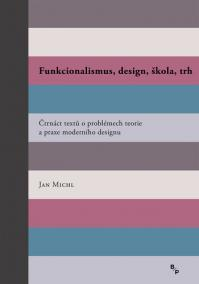 Funkcionalismus, design, škola, trh - Čt