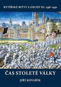 Čas stoleté války - Rytířské bitvy a osudy III. 1356-1450
