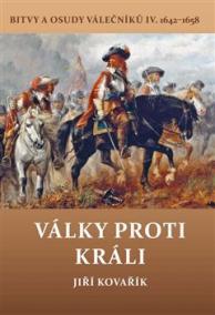 Války proti králi - Bitvy a osudy válečn