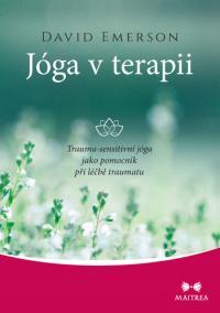 Jóga v terapii - Trauma-sensitivní jóga