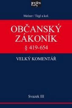 Kniha: Občanský zákoník Velký komentář § 419-654 - Petr Tégl; Filip Melzer