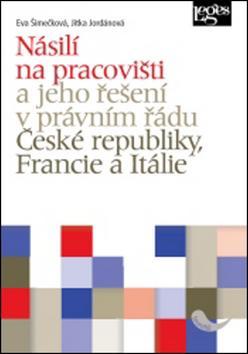 Násilí na pracovišti a jeho řešení v právním řádu České republiky, Francie a Itálie