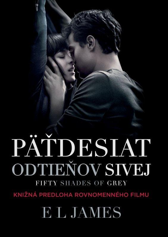 Kniha: Päťdesiat odtieňov sivej: Fifty Shades of Grey - filmové vydanie - E L James