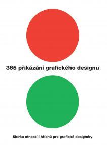 365 přikázání grafického designu. Sbírka ctností i hříchů pre grafické designéry