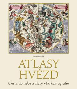 Atlasy hvězd - Cesta do nebe a zlatý věk kartografie