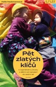 Pět zlatých klíčů k naplněnému životu s dětmi od narození do sedmi let