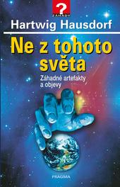 Ne z tohoto světa - Záhadné artefakty a objevy - 2.vydání