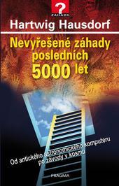 Nevyřešené záhady posledních 5000 let