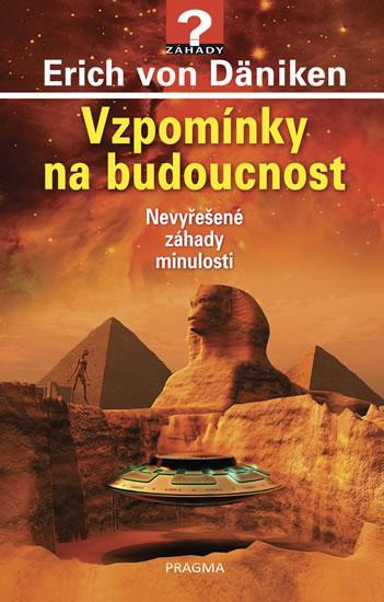 Kniha: Vzpomínky na budoucnost - Nevyřešené záhady minulosti - 4.vydání - Däniken Erich von