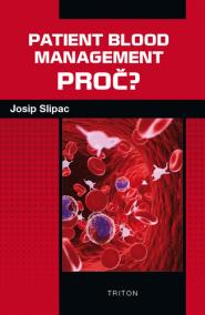 Patient blood management - PROČ?