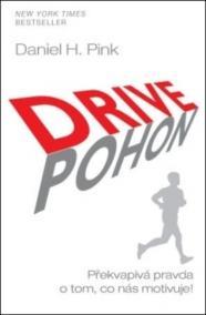 DRIVE - POHON - Překvapivá pravda o tom, co nás motivuje!